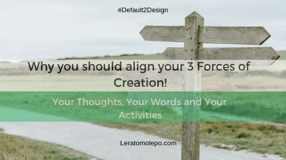 Why you should align your thoughts, words and activities