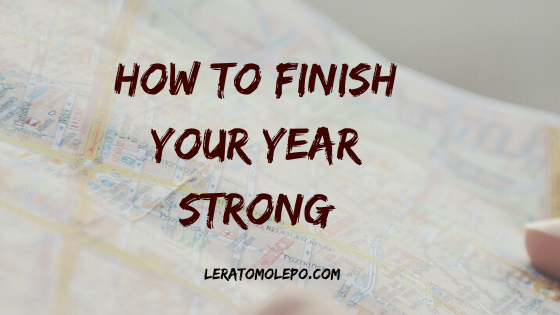 How to Finish your year Strong
