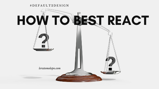 How to best react